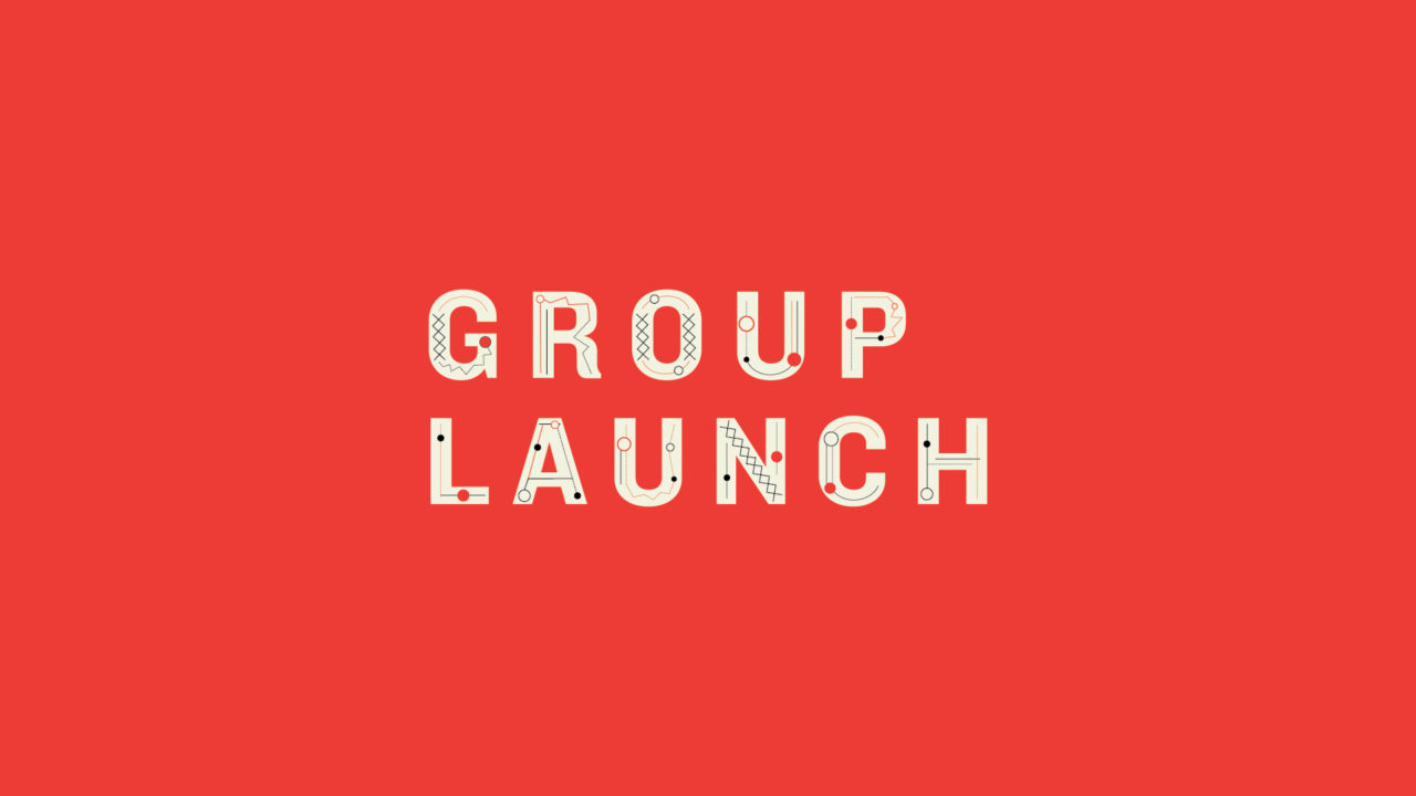 Group Launch